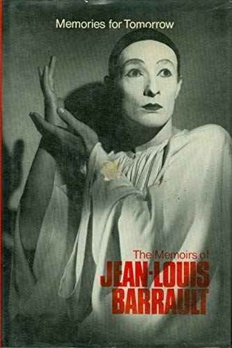 9780525155034: Memories for Tomorrow: The Memoirs of Jean-Louis Barrault