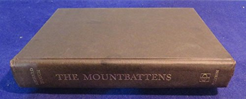 The Mountbattens: The illustrious family who, through birth and marriage, from Queen Victoria and ...