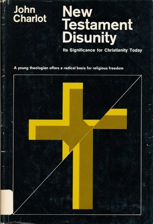 9780525165279: New Testament disunity;: Its significance for Christianity today