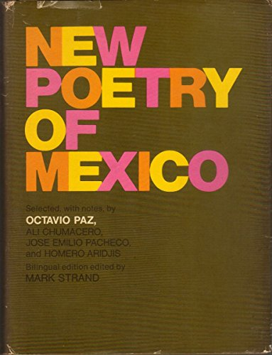 New Poetry of Mexico: Paz, Octavio. (Selected