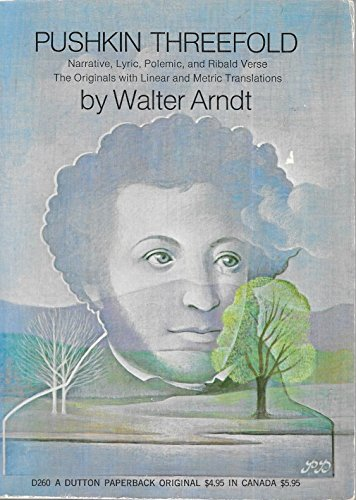 Pushkin threefold; narrative, lyric, polemic, and ribald: Pushkin, Aleksandr Sergeevich