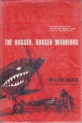The Ragged, Rugged Warriors: Caidin, Martin,