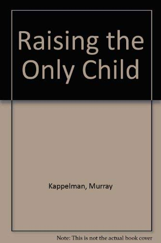 9780525188100: Raising the Only Child