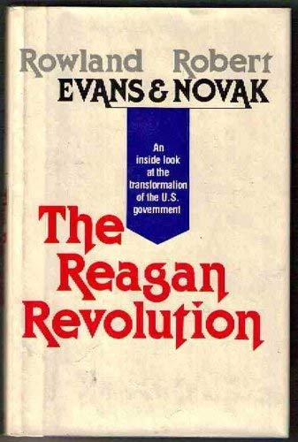 9780525189701: The Reagan Revolution: An Inside Look at the Transformation of the U.S. Government
