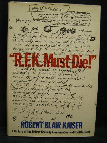 R.F.K. MUST DIE!: Kaiser, Robert Blair