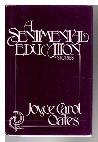 Sentimental Education Stories,A: Oates, Joyce Carol