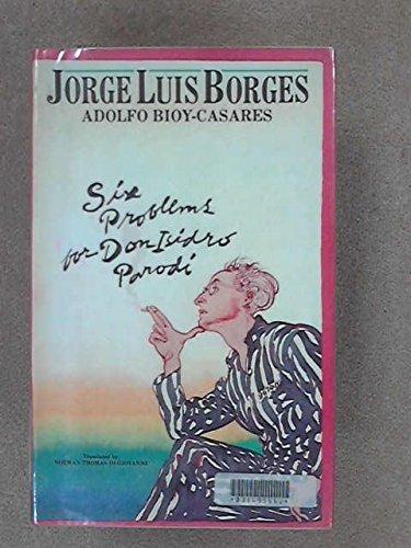 Six Problems For Don Isidro Parodi: BORGES, Jorge Luis