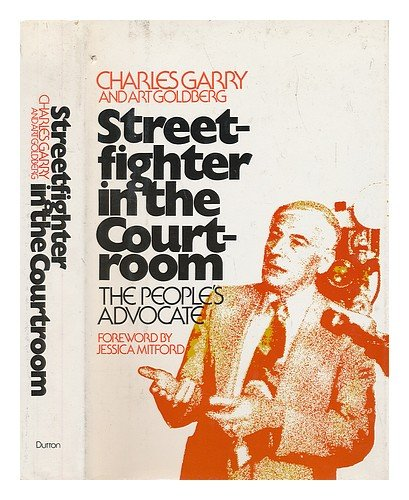 9780525211105: Streetfighter in the Courtroom: The People's Advocate