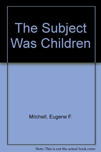 The Subject Was Children: The Art of: Gene Mitchell