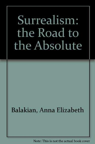 9780525212706: Surrealism: the Road to the Absolute