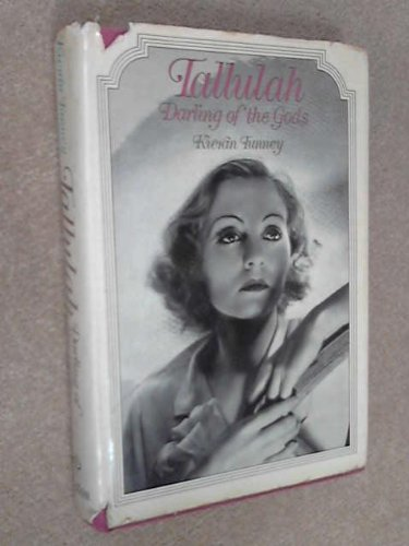Tallulah, Darling of the Gods: An Intimate Portrait: Kieran Tunney