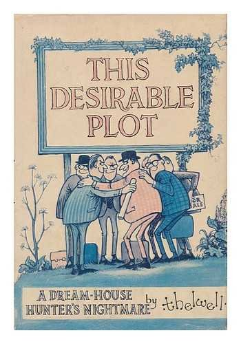 This desirable plot;: A dream-house hunter's nightmare (0525217754) by Norman Thelwell