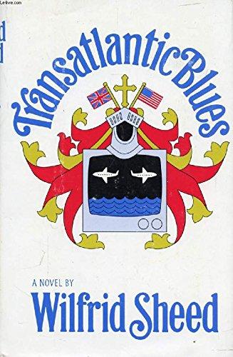 Transatlantic Blues: Sheed, Wilfrid