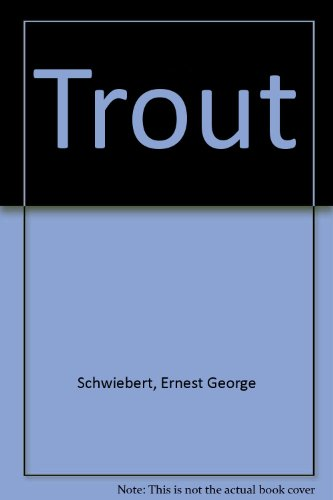 Trout (9780525223672) by Ernest George Schwiebert