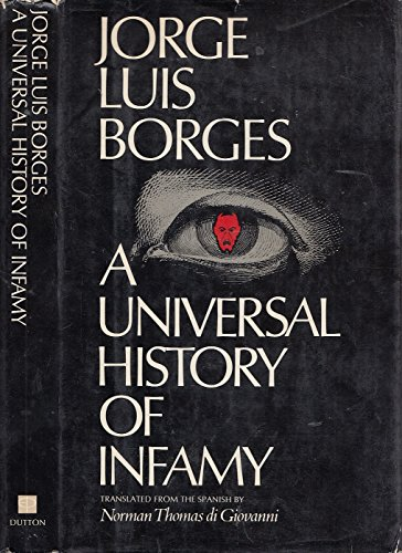 A Universal History of Infamy.: Borges, Jorge Luis.
