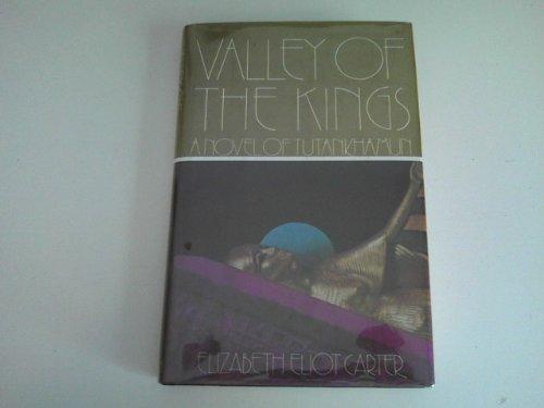 Valley of the Kings : A Novel of Tutankhamun: Carter, Elizabeth E. (Cecilia Holland)