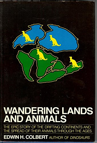 9780525229766: WANDERING LANDS & ANIMALS, THE EPIC STORY OF THE DRIFTING CONTINENTS & THE SPREAD OF ANIMALS THROUGHOUT THE AGES,