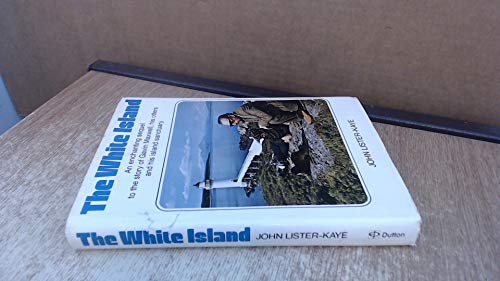9780525232841: The White Island: An Enchanting Sequel to the Story of Gavin Maxwell, His Otters and His Island Sanctuary