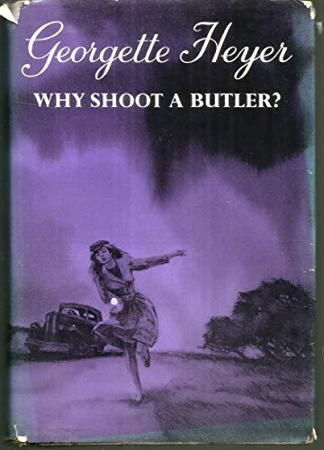 9780525233756: Why Shoot a Butler?