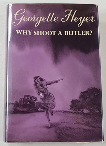 Why Shoot a Butler?: Heyer, Georgette