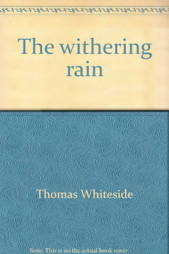 9780525235750: The withering rain;: America's herbicidal folly
