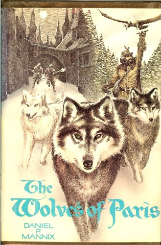 The Wolves of Paris: A Novel: Mannix, Daniel P.