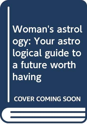 9780525235972: Woman's astrology: Your astrological guide to a future worth having