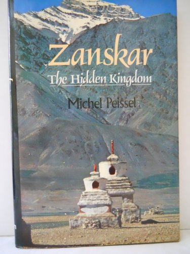 Zanskar: The Hidden Kingdom: Michel Peissel