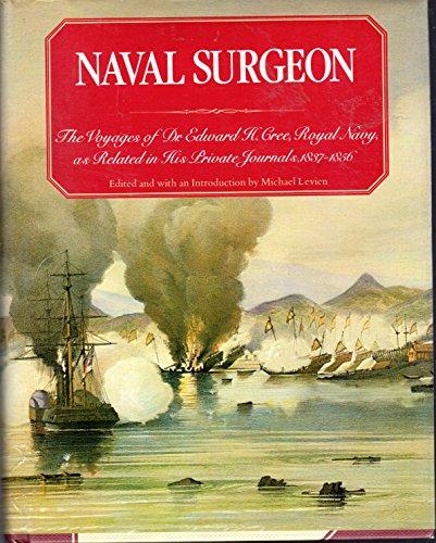 Naval Surgeon : The Voyages of Dr.: Michael Levien