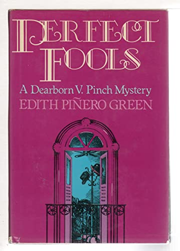 9780525241225: Perfect Fools: A Dearborn V. Pinch Mystery