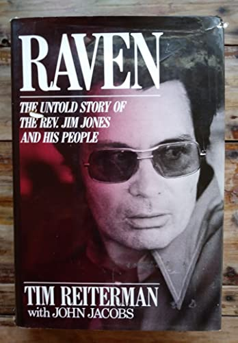 Raven: The Untold Story of Reverend Jim Jones and His People: Reiterman, Tim; Jacobs, John;