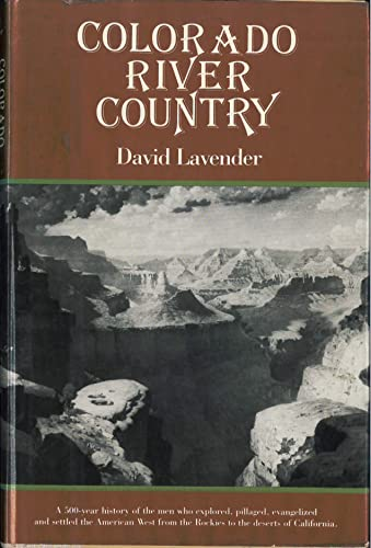 Colorado River Country.: Lavender, David.