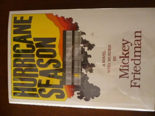 Hurricane Season by Friedman, Mickey: Mickey Friedman