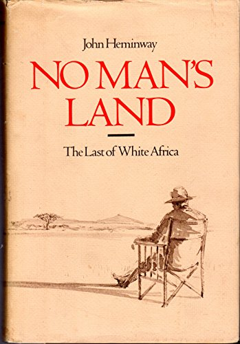 9780525241966: No Man's Land: The Last of White Africa