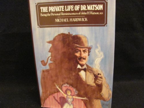 The Private Life of Dr. Watson: Michael Hardwick