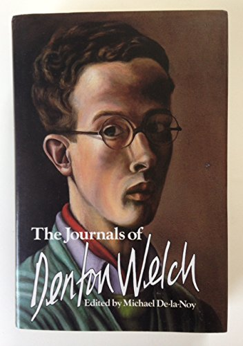 The Journals of Denton Welch (0525242201) by Denton Welch