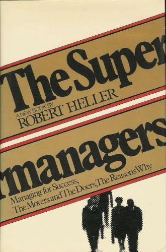 9780525242222: The Supermanagers: Managing for Success, The Movers and The Doers, The Reason Why