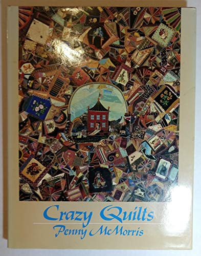 9780525242260: Mcmorris Penny : Crazy Quilts (Hbk)