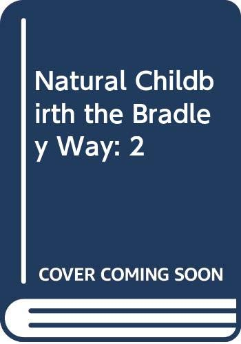 9780525242390: Natural Childbirth the Bradley Way: 2