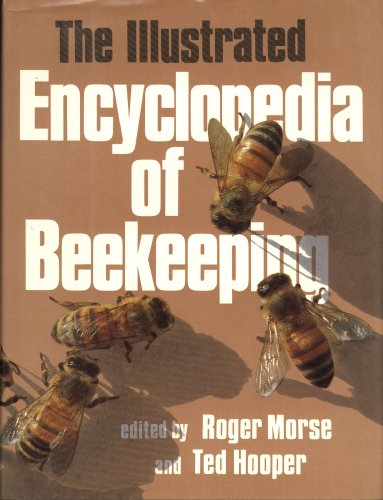 Illustrated Encyclopedia of Beekeeping: Roger A. Morse; Ted Hooper