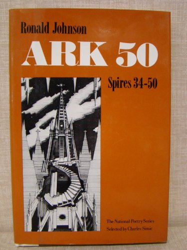 Ark 50: Spires 34-50 (The National Poetry Series): Johnson, Ronald