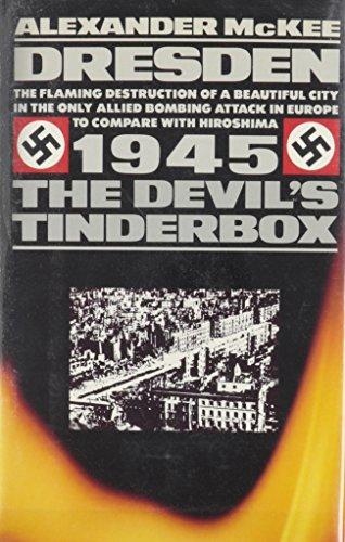 Dresden 1945 The Devil's Tinderbox: McKee, Alexander