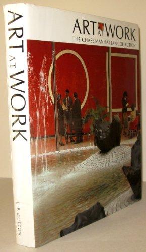 Art at Work: The Chase Manhattan Collection: Severinghaus, J. Walter;Rosenblum, Robert;Lee, ...