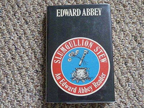 Slumgullion Stew: An Edward Abbey Reader: Abbey, Edward
