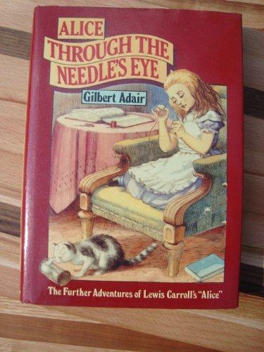 9780525243038: Title: Alice through the Needles Eye The Further Adventur