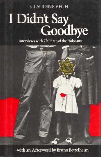 9780525243083: I Didn't Say Goodbye: Interviews with Children of the Holocaust