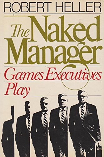 9780525243144: Naked Manager: Games Executives Play
