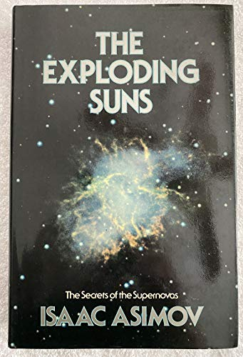 9780525243236: The Exploding Suns: The Secrets of the Supernovas