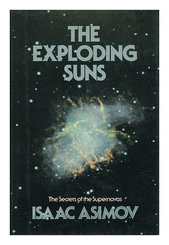 The Exploding Suns: The Secrets of the Supernovas: Isaac Asimov