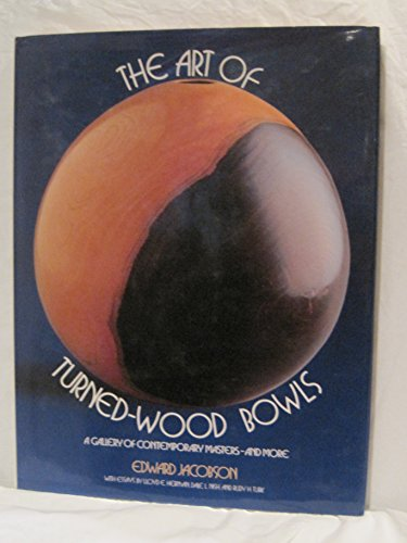 9780525243281: The Art of Turned-Wood Bowls: A Gallery of Contemporary Masters and More